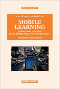 Libro Mobile learning. Dimensioni teoriche, modelli didattici, scenari applicativi Maria Ranieri , Michelle Pieri