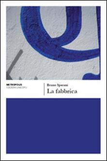 La fabbrica - Bruno Sperani - copertina