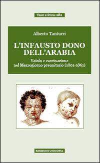 «L'infausto dono dell'Arabia». Vaiolo e vaccinazione nel Mezzogiorno preunitario (1801-1861)