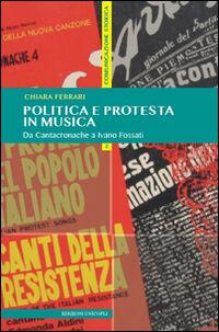 Politica e protesta in musica. Da Cantacronache a Ivano Fossati
