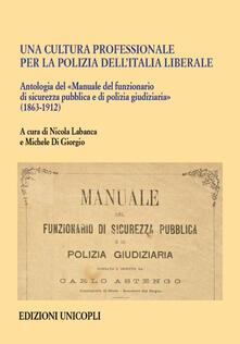 Winniearcher.com Una cultura professionale per la polizia dell'Italia liberale. Antologia del «Manuale del funzionario di sicurezza pubblica e di polizia giudiziaria» (1863-1912) Image