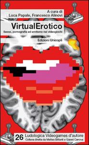 Libro VirtualErotico. Sesso, pornografia ed erotismo nei videogiochi