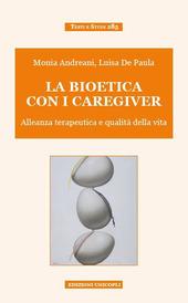 La bioetica con i caregiver. Alleanza terapeutica e qualità della vita