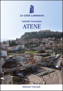 Foto Cover di Atene, Libro di Isabella Vincentini, edito da Unicopli