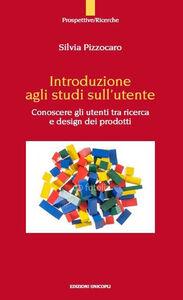 Introduzione agli studi sull'utente. Conoscere gli utenti tra ricerca e design dei prodotto