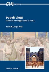 Libro Popoli eletti. Storia di un viaggio oltre la storia