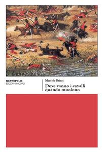 Libro Dove vanno i cavalli quando muoiono Marcelo Britos