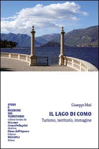 Il Lago di Como. Turismo, territorio, immagine