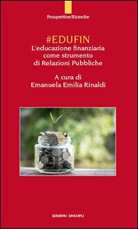 #EDUFIN. L'educazione finanziaria come strumento di relazioni pubbliche