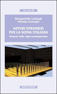 Autori stranieri per la scena italiana. Itinerari nella regia contemporanea