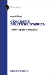 Geografie politiche d'Africa. Trame, spazi, narrazioni