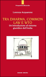 Tra Dharma, common law e WTO. Un'introduzione al sistema giuridco dell'India