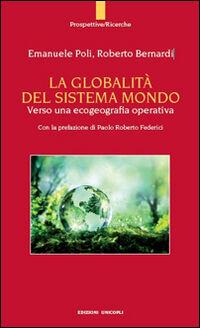 La globalità del sistema mondo. Verso una ecogeografia operativa