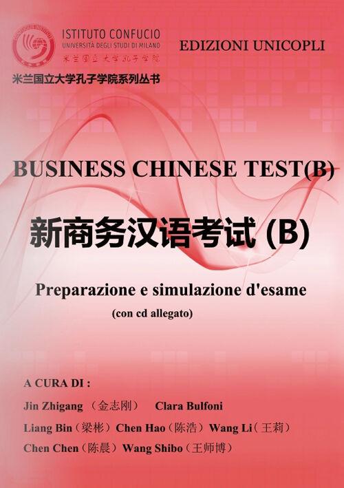 Business chinese test. Preparazione e simulazione d'esame (B). Con CD-ROM