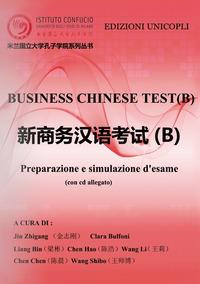 Business chinese test. Preparazione e simulazione d'esame (B). Con CD-ROM - Jin Zhigang Bulfoni Clara - wuz.it