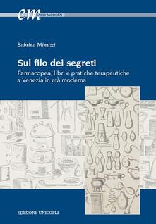 3tsportingclub.it Sul filo dei segreti. Farmacopea, libri e pratiche terapeutiche a Venezia in età moderna Image
