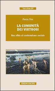 Libro La comunità dei virtuosi. Una sfida al conformismo sociale Pietro Piro