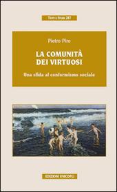 La comunità dei virtuosi. Una sfida al conformismo sociale