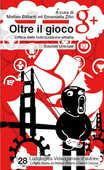 Libro Oltre il gioco. Critica della ludicizzazione urbana