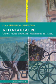 Attentato al re. Oltre la morte di Giovanni Passannante 1878/2012.pdf