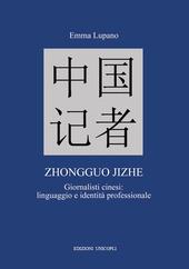 Zhongguo jizhe. Giornalisti cinesi: linguaggio e identità professionale
