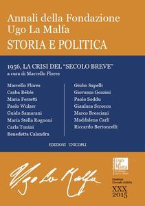 Annali della Fondazione Ugo La Malfa (2015). Vol. 30: Storia e politica.