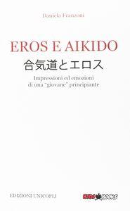Eros e Aikido. Impressioni ed emozioni di una «giovane» principiante