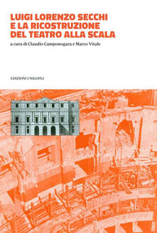 Aboutschuster.de Luigi Lorenzo Secchi e la ricostruzione del Teatro alla Scala Image
