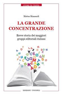 Daddyswing.es La grande concentrazione. Breve storia dei maggiori gruppi editoriali italiani  Image