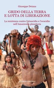 Grido della terra e lotta di liberazione. La resistenza contro l'etnocidio e l'ecocido nell'Amazonia planetaria
