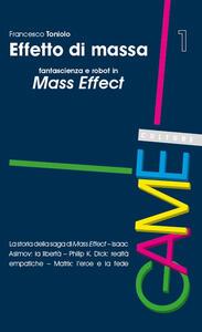 Effetto di massa. Fantascienza e robot in Mass Effect
