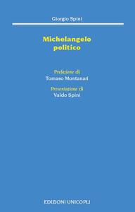 Libro Michelangelo politico Giorgio Spini