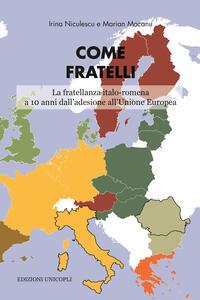 Come fratelli. La fratellanza italo-romena a 10 anni dall'adesione all'Unione Europea