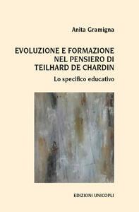 Evoluzione e formazione nel pensiero di Teilhard de Chardin. Lo specifico educativo