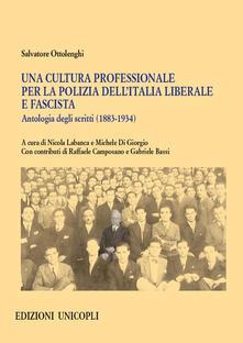 Promoartpalermo.it Una cultura professionale per la polizia dell'Italia liberale e fascista. Antologia degli scritti (1883-1934) Image