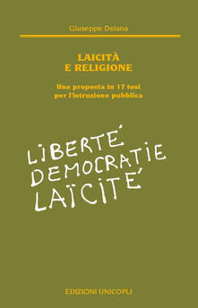 Laicità e religione. Una proposta in 17 tesi per l'istruzione pubblica - Giuseppe Deiana - copertina