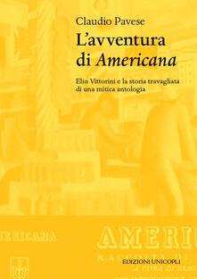 Rallydeicolliscaligeri.it L' avventura di «Americana». Elio Vittorini e la storia travagliata di una mitica antologia Image