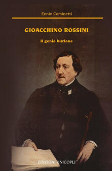 Vastese1902.it Gioacchino Rossini. Il genio burlone Image