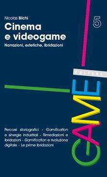 Camfeed.it Cinema e videogame. Narrazioni, estetiche, ibridazioni Image