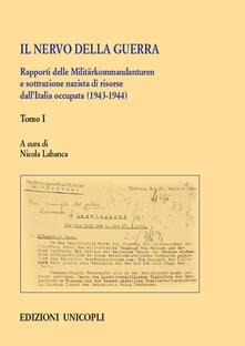 Grandtoureventi.it Il nervo della guerra. Rapporti delle Militärkommandanturen e sottrazione nazista di risorse dall'Italia occupata (1943-1944). Vol. 1 Image