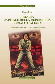 Brescia capitale della Repubblica Sociale Italiana. I notiziari della Guardia nazionale repubblicana.pdf