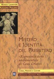 Mistero e identità del presbitero. Ripresentazione sacramentale di Gesù Cristo