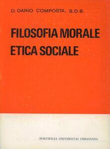Libro Trattato di filosofia morale ed etica sociale Dario Composta
