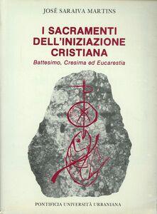 I sacramenti dell'iniziazione cristiana