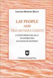 Lay people an «tria munera Christi». A study from can. 204 § 1 to «instructio Ecclesiae de mysterio»
