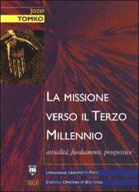 La missione verso il terzo millennio. Attualità, fondamenti, prospettive