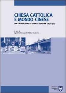 Listadelpopolo.it Chiesa cattolica e mondo cinese tra colonialismo ed evangelizzazione (1840-1911) Image