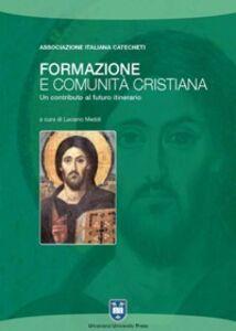 Libro Formazione e comunità cristiana. Un contributo al futuro itinerario