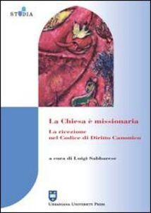 Libro La Chiesa è missionaria. La ricezione nel codice di diritto canonico Luigi Sabbarese