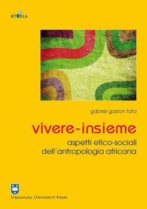 Libro Vivere-insieme. Aspetti etico-sociali dell'antropologia africana Gaston G. Tata